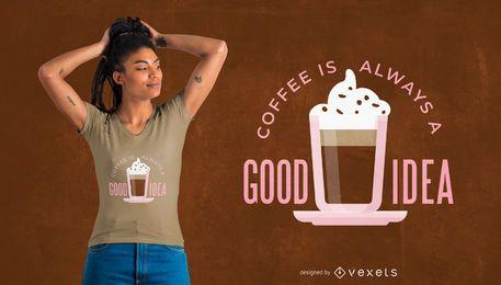 Diseño de camiseta de buena idea de café.