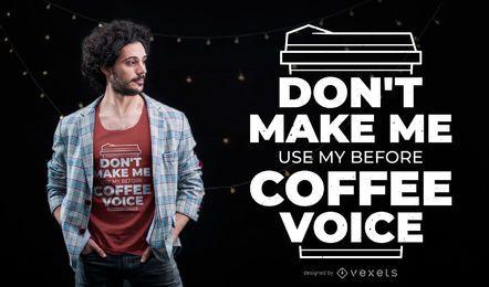 Antes del diseño de la camiseta de la voz del café.