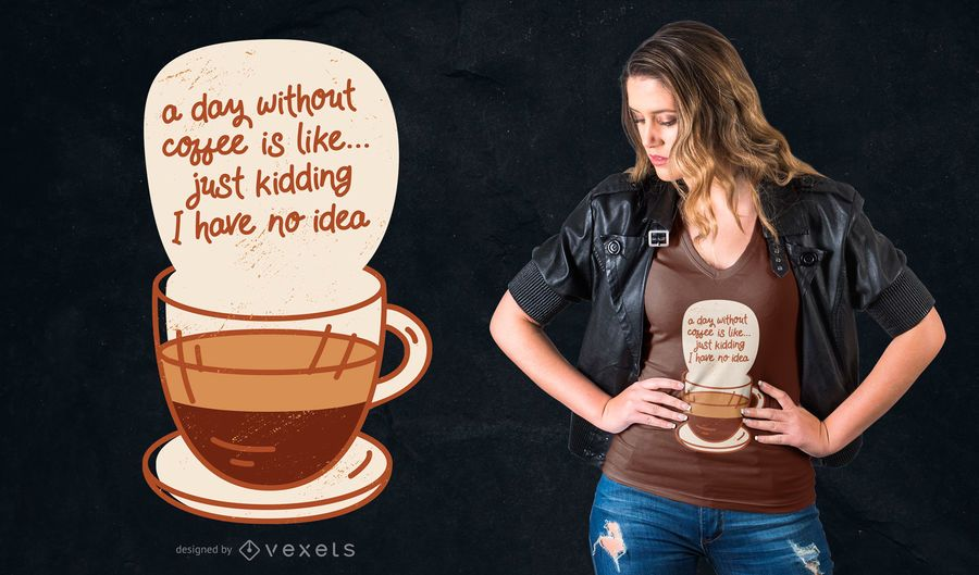 Day without coffee t-shirt design