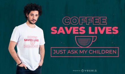 Diseño de camiseta de café salva vidas