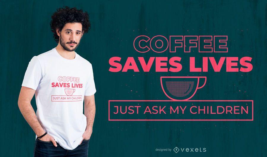 Café salva vidas design de camiseta