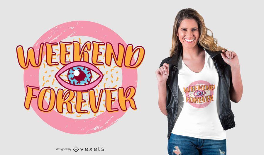 Wochenende für immer Retro T-Shirt Entwurf