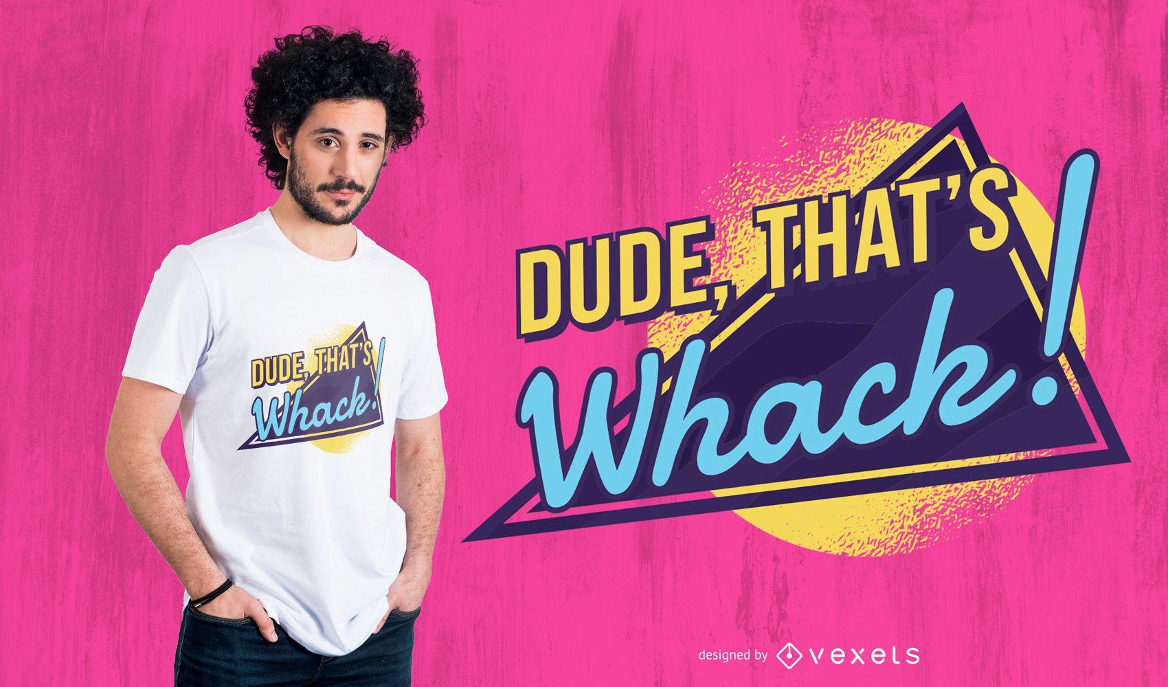 Diseño de camiseta retro dude quote
