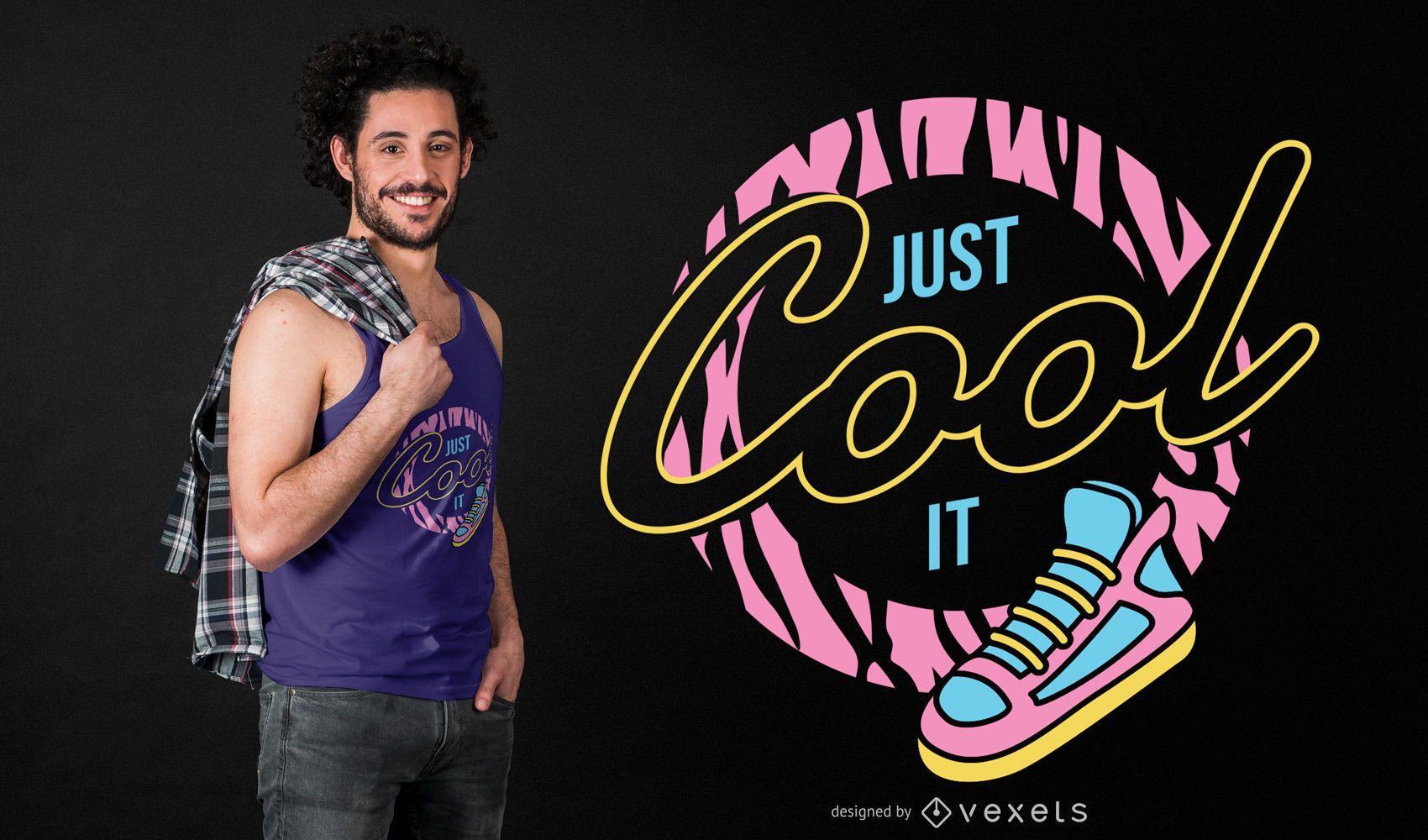 Just cool it t-shirt design