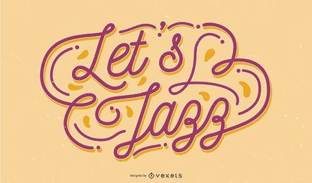 Lassen Sie uns Jazz Music Lettering Design
