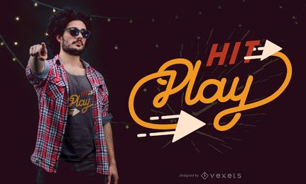 Diseño de camiseta Hit play