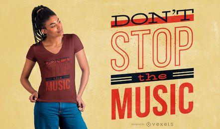 Não pare o design de t-shirt de música