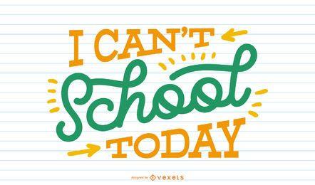 Não posso ir para a escola hoje letras