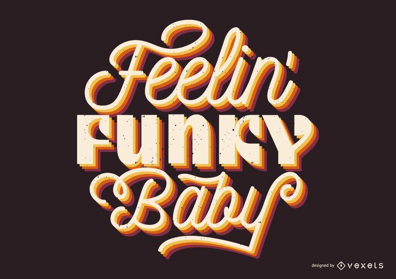Feeling funky baby lettering