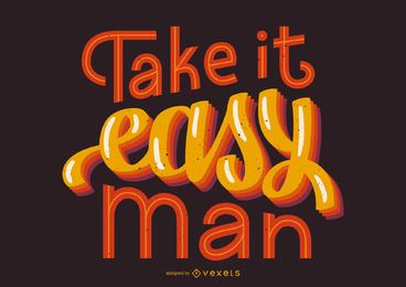 Take it easy lettering design