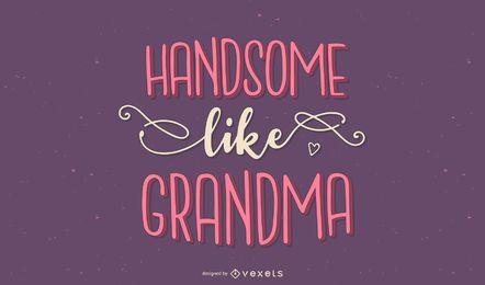 Guapo como las letras de la abuela