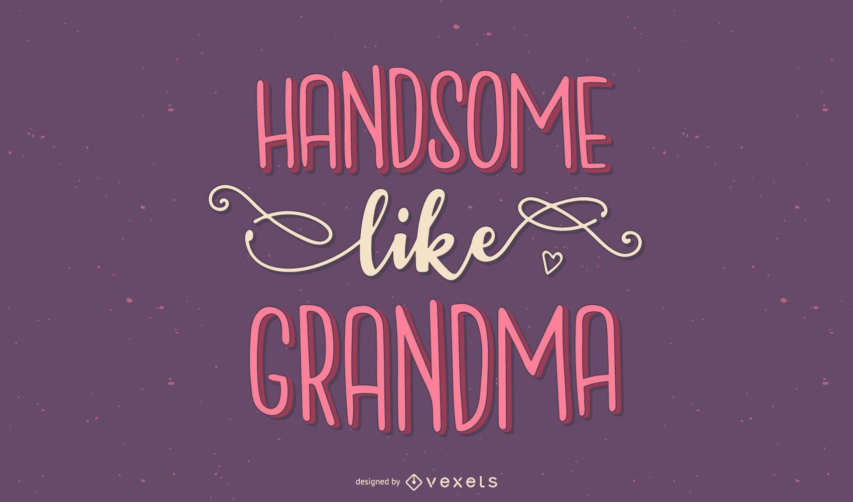 Guapo como letras de la abuela