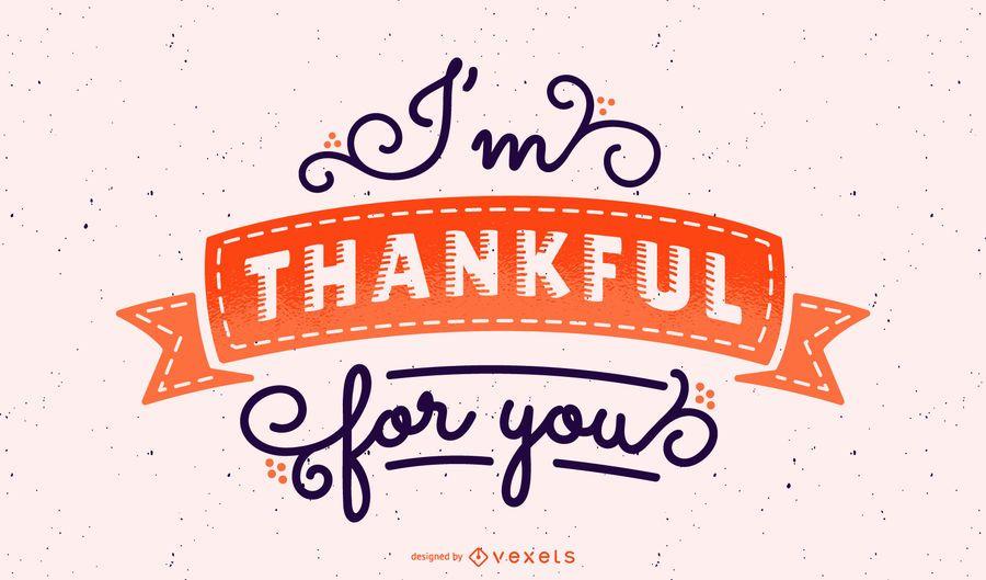 Ich bin dankbar für deinen Schriftzug