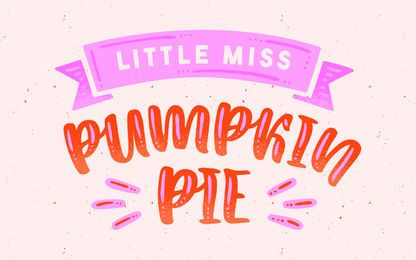 Little Miss pumpkin pie lettering