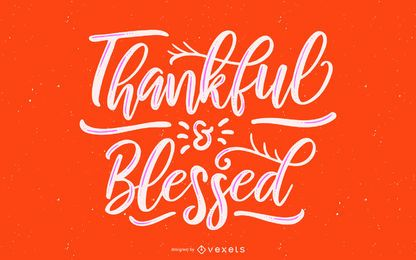 Thankful and blessed lettering