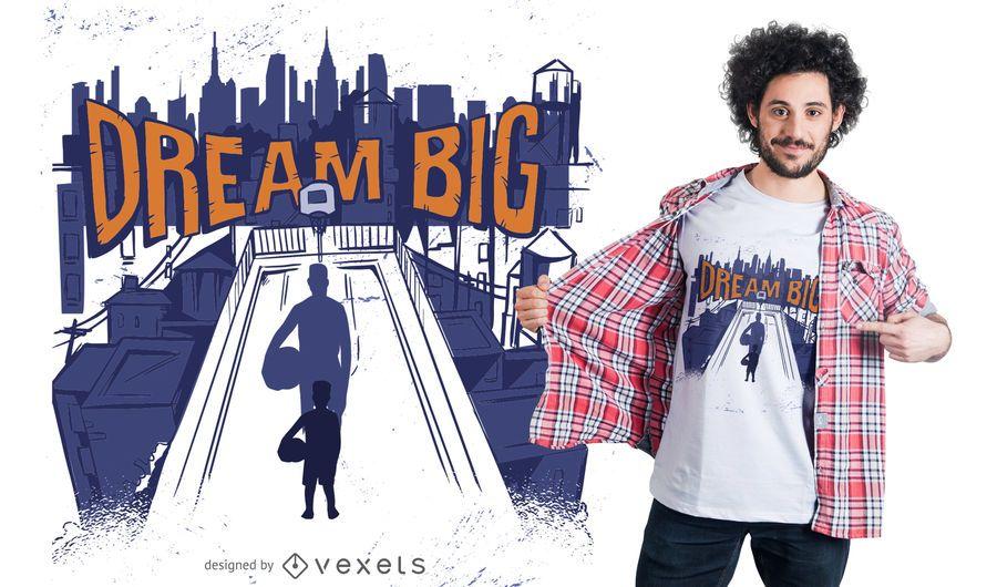 Dream Big Basketball T-shirt Design