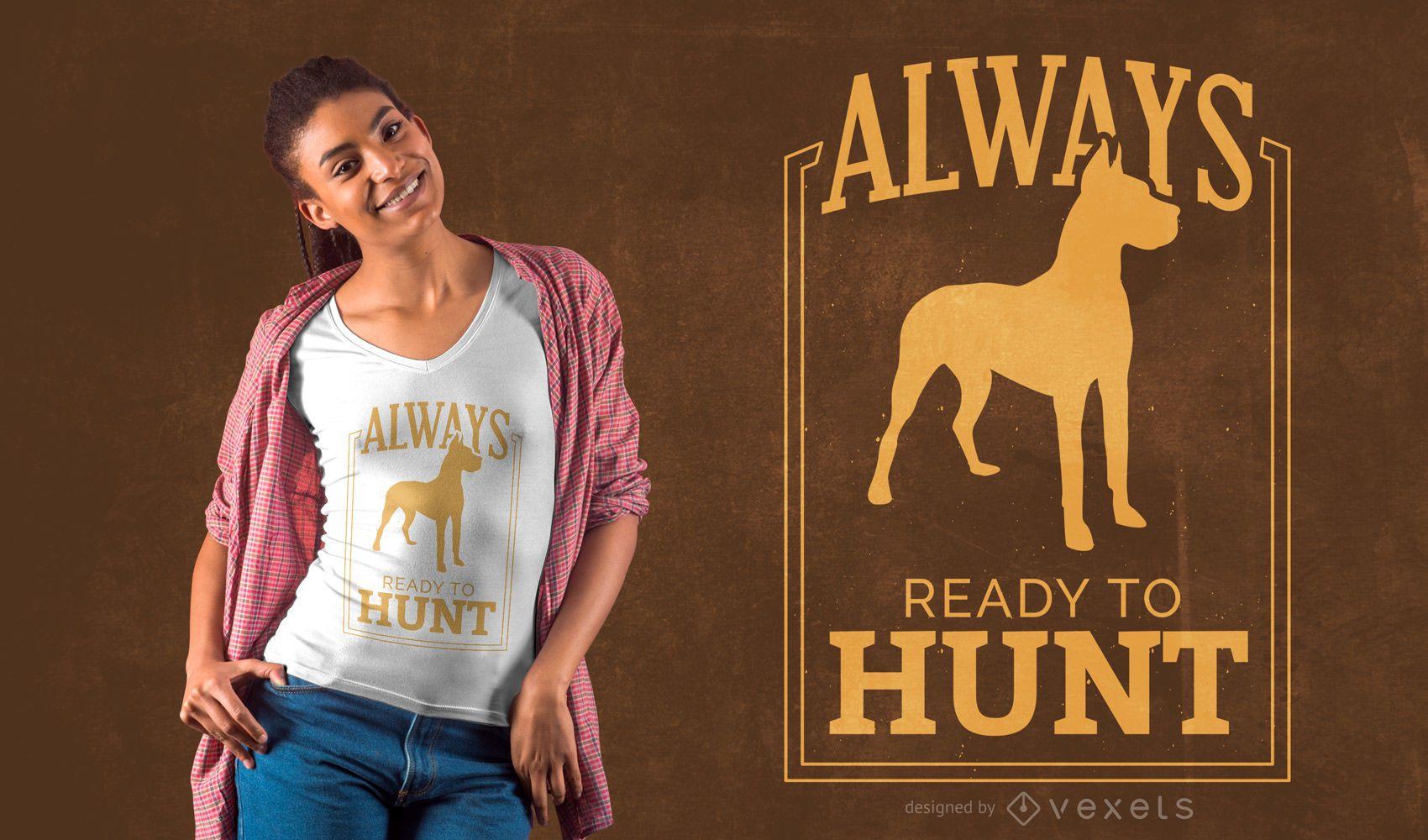 Hunt quote t-shirt design