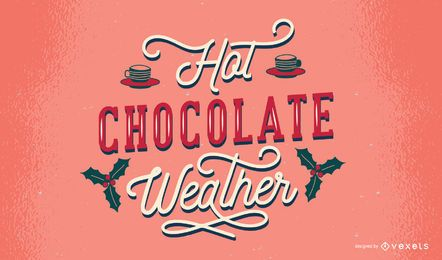 Hot chocolate weather lettering design