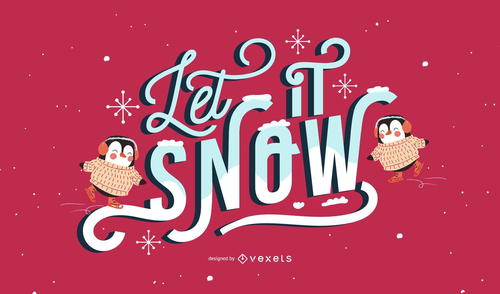 Let it snow penguin lettering