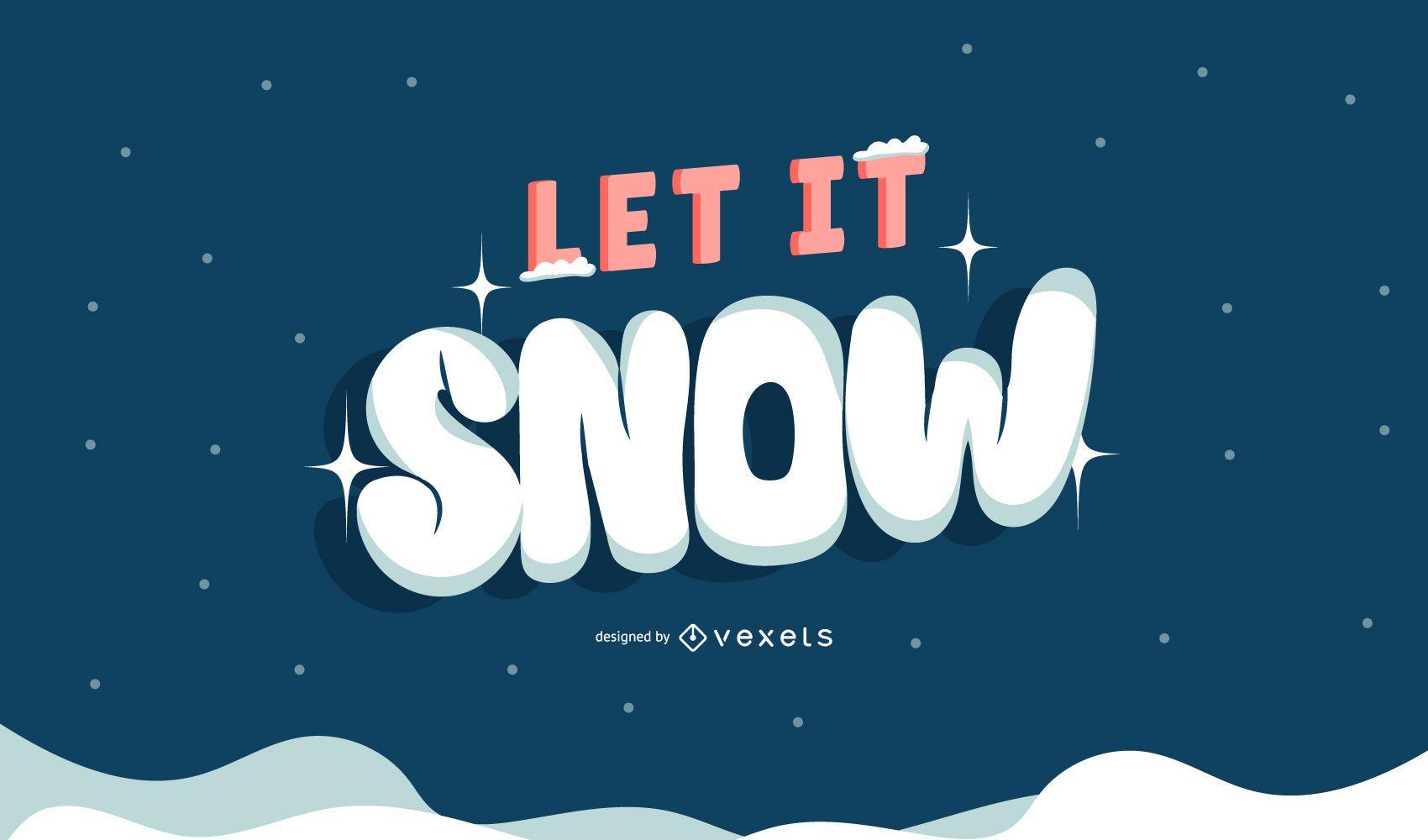 Let it snow lettering design