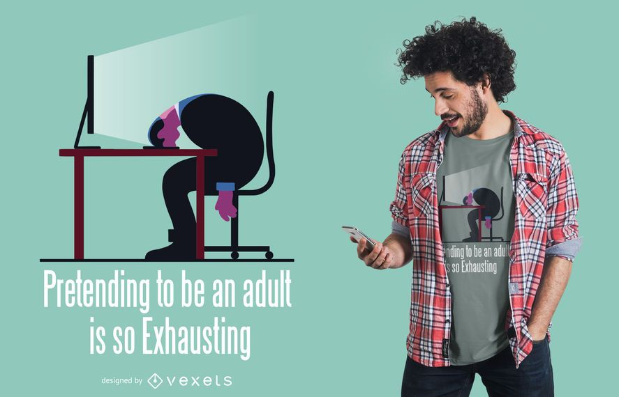 Being Adult Funny Quote T-shirt Design