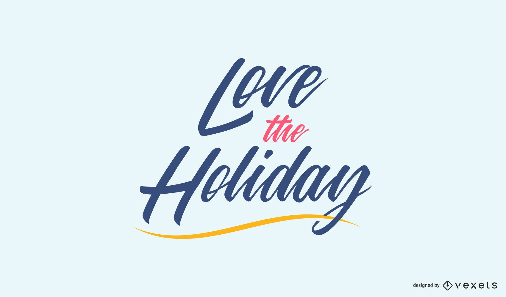 Love The Holiday Lettering Quote Design