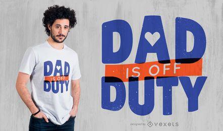 Diseño de camiseta papá fuera de servicio