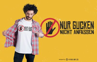 Não toque no design alemão do t-shirt das citações