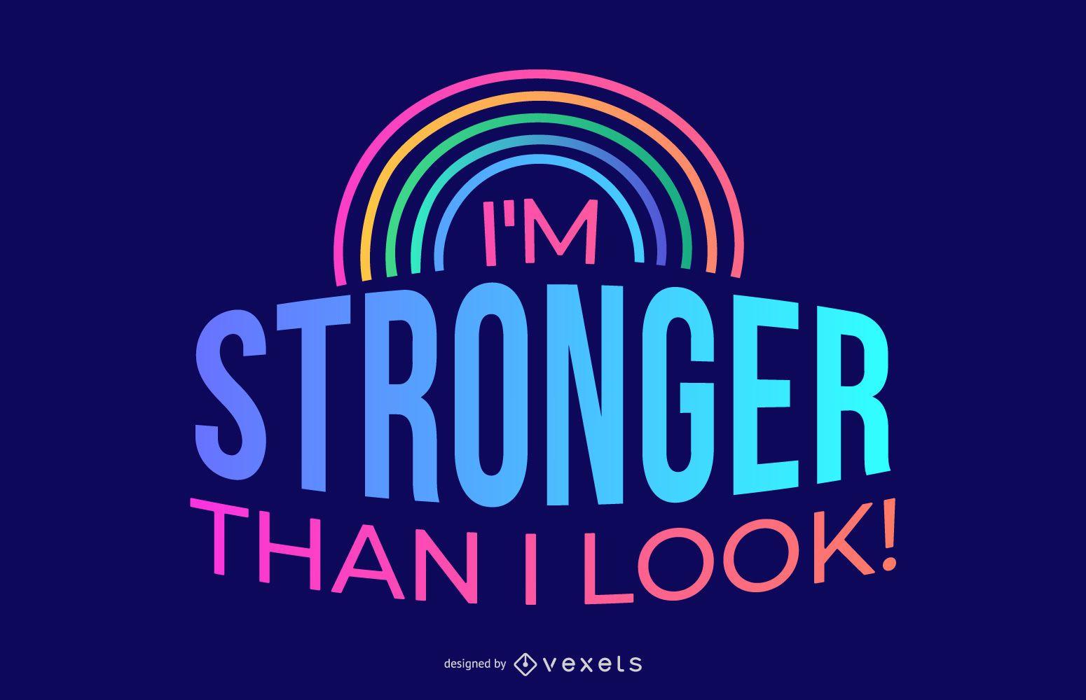 Stärker als ich aussehe Zitat Design