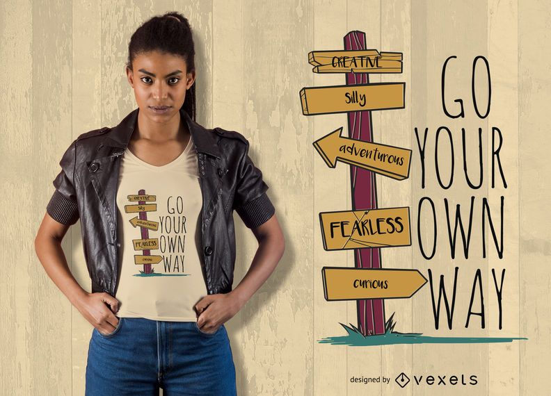 Your own way t-shirt design
