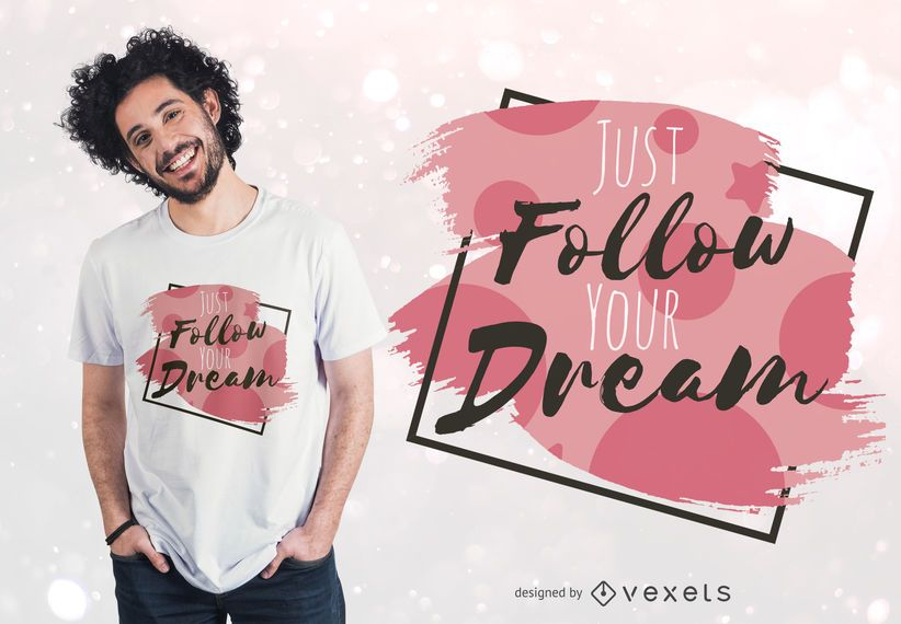 Follow your dream t-shirt design