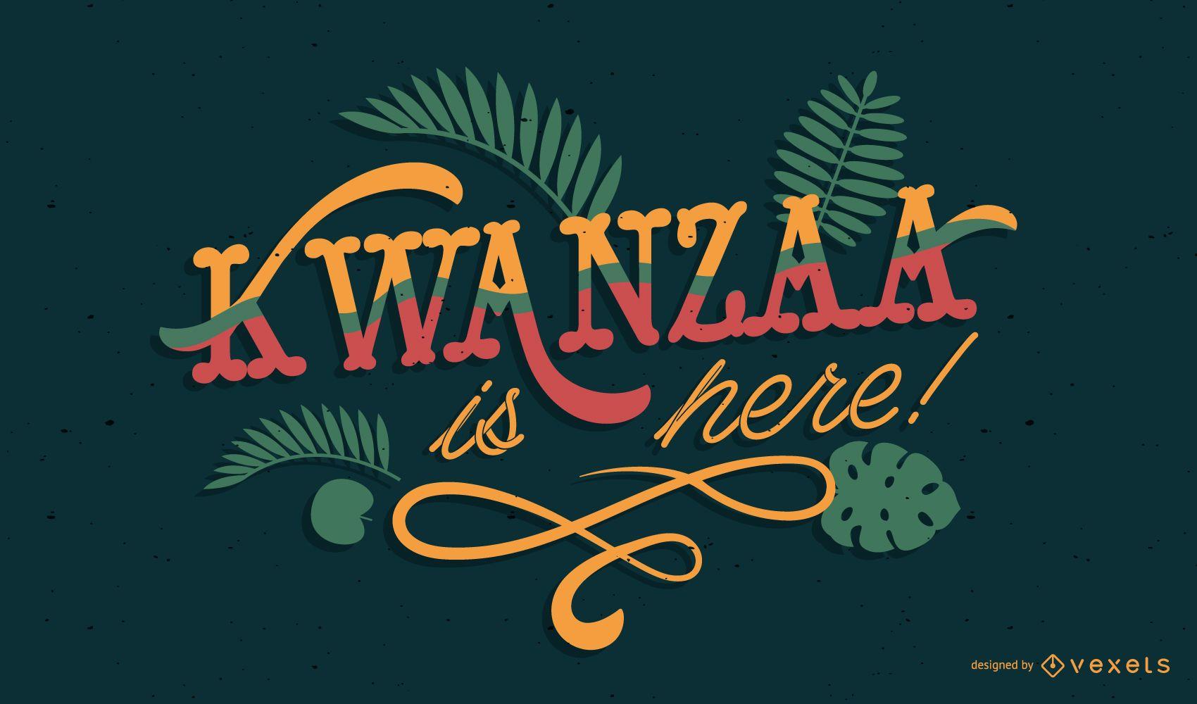 Kwanzaa está aquí diseño de letras