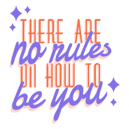 There are no rules on how to be you badge sticker pride