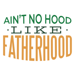 Ain't no hood like fatherhood badge sticker