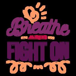 Respira y lucha en la etiqueta adhesiva