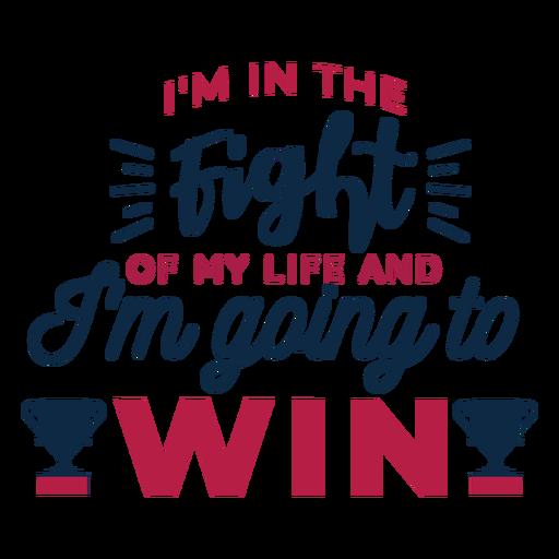 Estoy en la pelea de mi vida y voy a ganar la insignia de la copa Transparent PNG