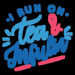 Eu corro no chá e na etiqueta do emblema da insulina