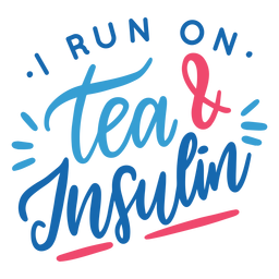 I run on tea & insulin badge sticker