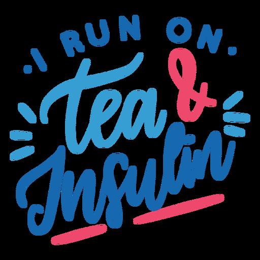 Corro con té e insulina.