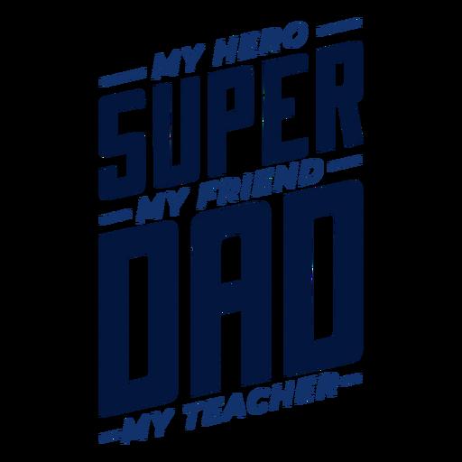 Mein Held, mein Freund, mein Lehrer, Super Papa Abzeichen Aufkleber Transparent PNG