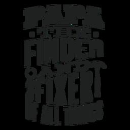 Adesivo de papai, o localizador e fixador de todas as coisas