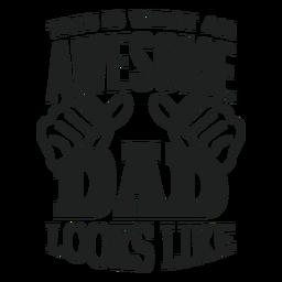 É assim que um pai incrível se parece com um adesivo de distintivo