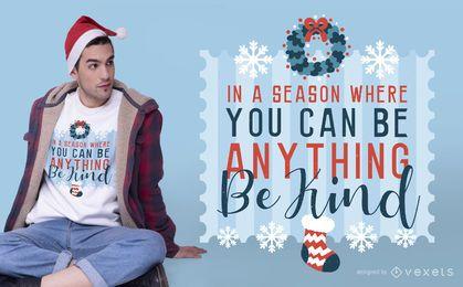 Seja gentil no design de camisetas de natal
