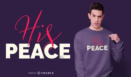 His Peace Quote T-shirt Design