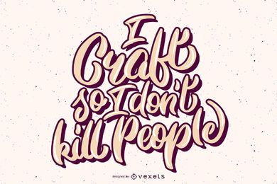 Funny crafting lettering design
