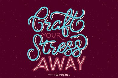 Craft stress away lettering design