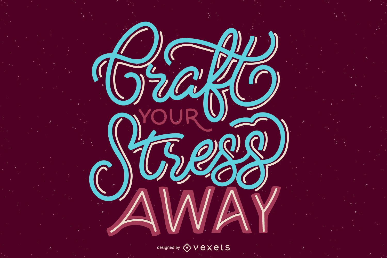 Craft stress away lettering design