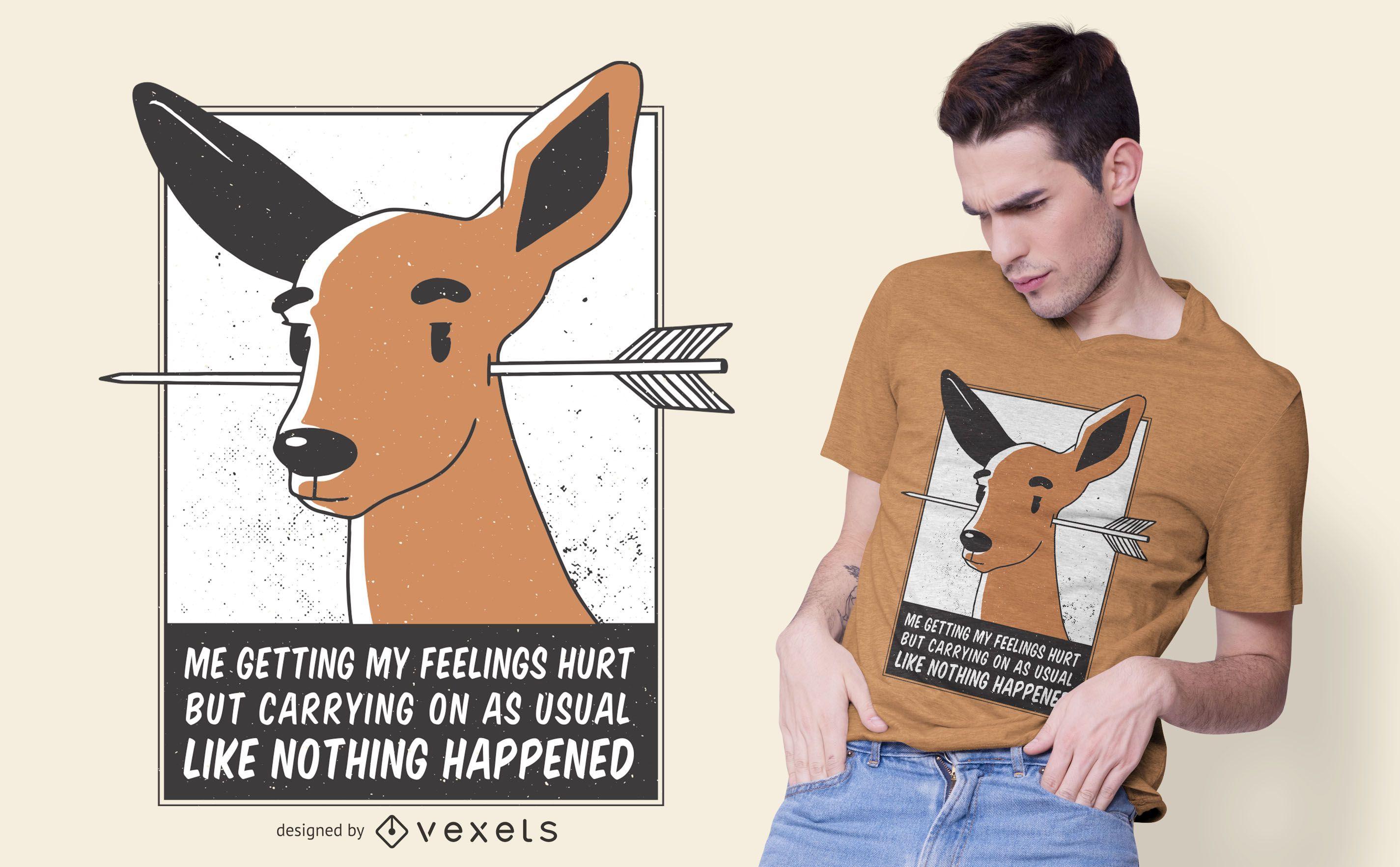 Feelings hurt deer t-shirt design