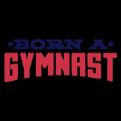Born a gymnast badge sticker Transparent PNG