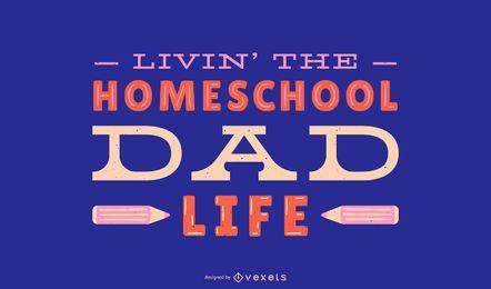 Diseño de letras de vida de papá de educación en casa
